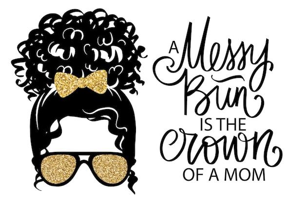 Chignon afro messy, lunettes aviateur, noeud à paillettes dorées. silhouette de femme de vecteur. illustration de dessin de belle fille. coiffure féminine. le chignon désordonné est la couronne d'une citation de maman.