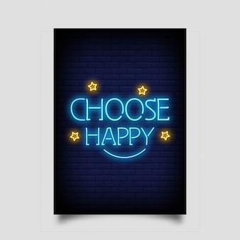 Choisissez heureux pour l'affiche dans le style néon. citation moderne inspiration enseignes au néon