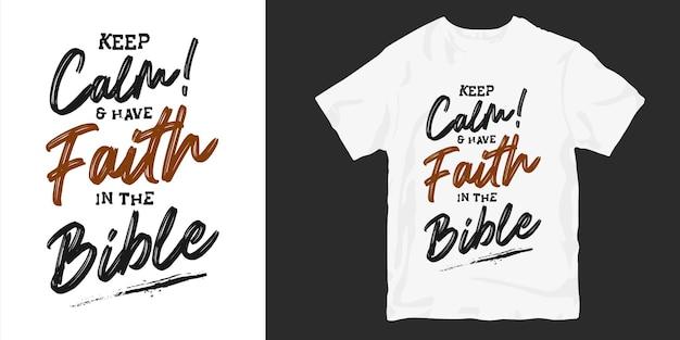 Christian et religion cite l'affiche de conception de t-shirt de typographie. restez calme et ayez foi en la bible