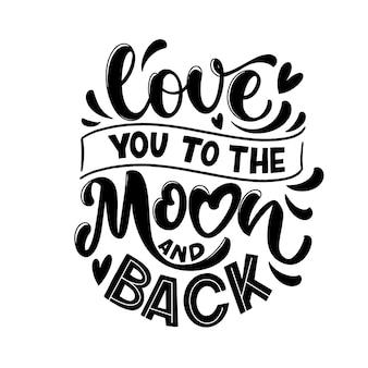 Citation amoureuse. amour à la lune et retour. éléments de design vectoriel pour t-shirts, sacs, affiches, cartes, autocollants et invitation