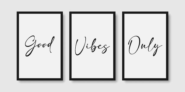 Citation de bonnes vibrations seulement ensemble d'affiches d'art mural