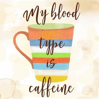 Citation de café funy avec la belle tasse de caffee d'aquarelle