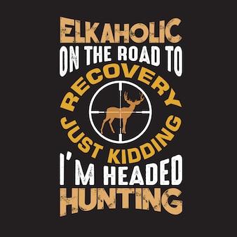 Citation de chasse et de dire. je suis à la chasse
