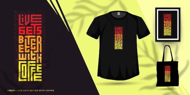 Citation en direct s'améliore avec le café, modèle de conception verticale de typographie à la mode pour l'affiche et la marchandise de vêtements de mode t-shirt imprimé