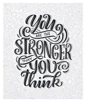 Citation inspirante avec lettrage, vous êtes le plus fort que vous ne le pensez