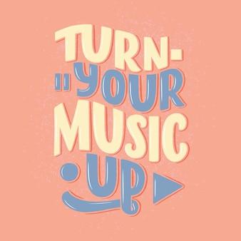 Citation inspirante sur la musique. illustration vintage dessinée à la main avec lettrage.