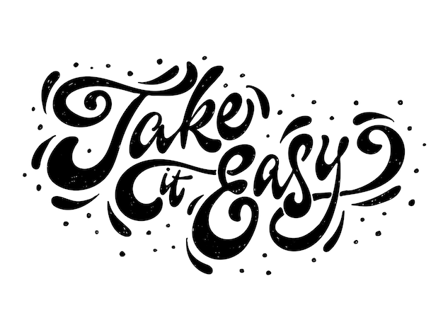 Citation inspirante «take it easy»