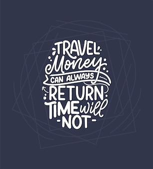 Citation d'inspiration de style de vie de voyage, affiche de lettrage dessinée à la main.