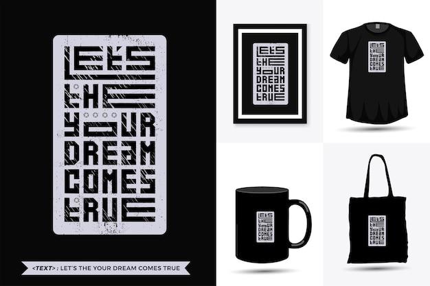 Citation inspiration tshirt permet à votre rêve de devenir réalité pour l'impression. modèle de conception verticale de lettrage de typographie moderne