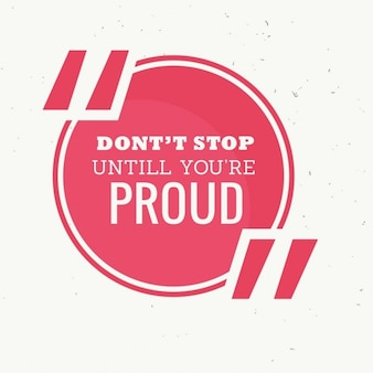 Citation inspirée de dont stop vous êtes fiers jusqu'au