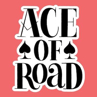 Citation de lettrage dessiné à la main ace of road vector illustration