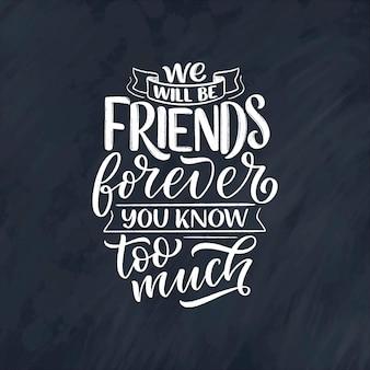 Citation de lettrage dessiné à la main dans un style de calligraphie moderne sur les amis. slogan pour l'impression et la conception d'affiches. illustration vectorielle