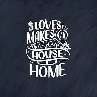 Citation de lettrage dessiné à la main dans un style de calligraphie moderne sur la maison