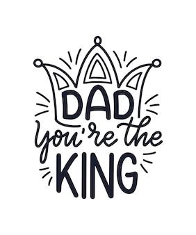 Citation de lettrage dessiné à la main drôle pour carte de voeux de fête des pères