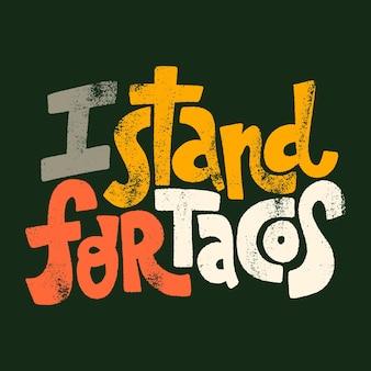 Citation de lettrage dessiné à la main, je représente les tacos