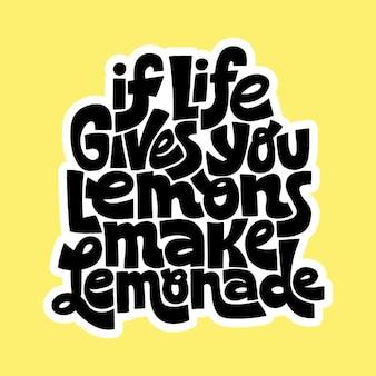 Citation de lettrage dessinée à la main si la vie vous donne des citrons, faites de la limonade