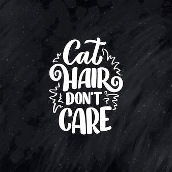 Citation de lettrage drôle sur les chats pour l'impression dans un style dessiné à la main