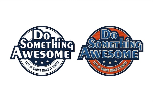 Citation de lettrage logo de motivation do something awesome