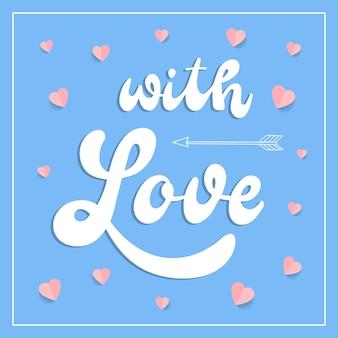 Citation de lettrage à la main «avec amour»