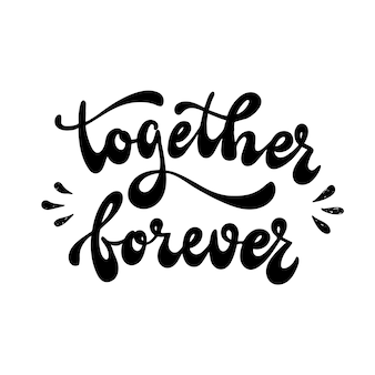 Citation de lettrage à la main «ensemble pour toujours»