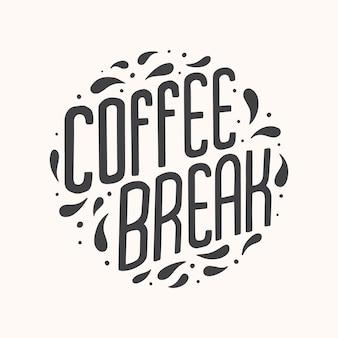 Citation de lettrage de pause-café
