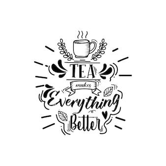 Citation de lettrage de thé avec des croquis
