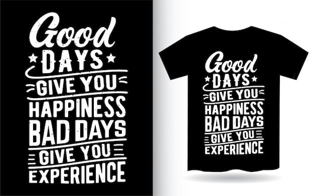 Citation de motivation sur la conception de lettrage de bons jours pour t-shirt