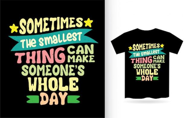 Citation de motivation sur la conception de lettrage de jour de quelqu'un pour t-shirt