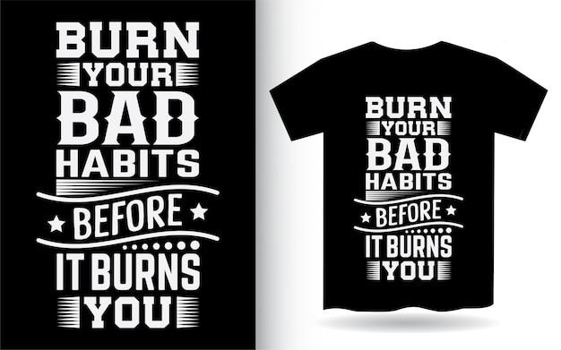 Citation de motivation sur la conception de lettrage de mauvaises habitudes pour t-shirt