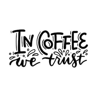 Citation de motivation et d'inspiration dessinés à la main de vecteur dans le café, nous avons confiance