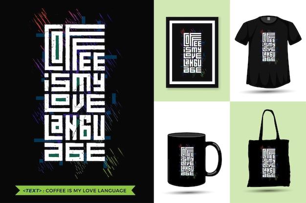 Citation de motivation tshirt à la mode le café est ma langue d'amour.