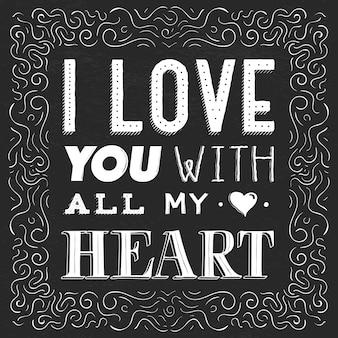 Citation, phrase je t'aime de tout mon cœur. lettrage dessiné à la main pour la saint valentin sur fond noir