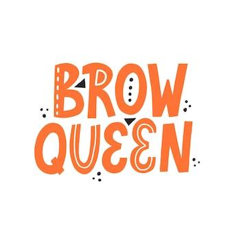 Citation de la reine des sourcils en couleur orange. lettrage vectoriel dessiné à la main, concept de barre frontale moderne, design.