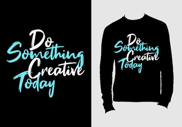 Citations de lettrage. conception de t-shirt typographie dessiné à la main