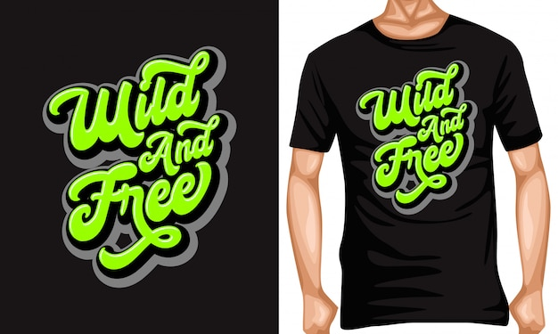 Citations de lettrage sauvages et gratuites et conception de t-shirts