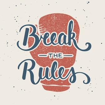 Citer casser les règles. lettrage manuscrit.