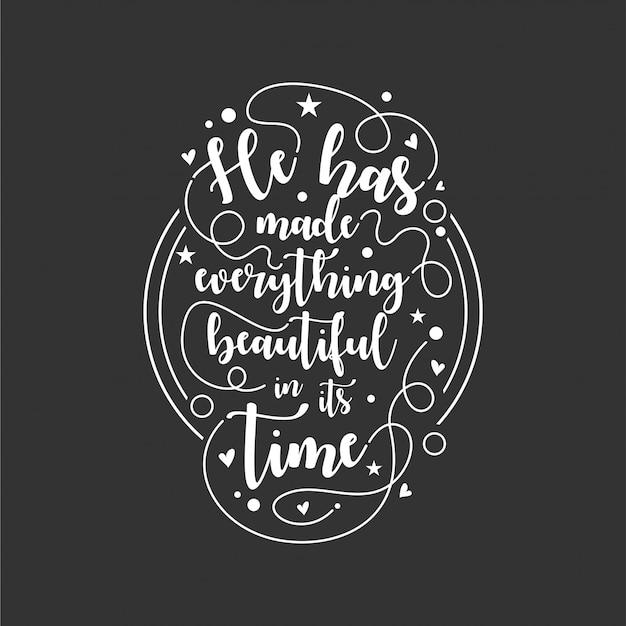 Citez sur la vie qui inspire et motive avec le lettrage typographique. il a fait tout beau en son temps