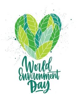 Coeur en feuilles vertes fraîches et inscription pour la journée mondiale de l'environnement manuscrite avec une élégante police calligraphique cursive illustration colorée
