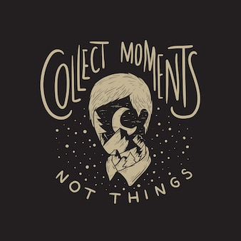 Collecter des moments not things concept