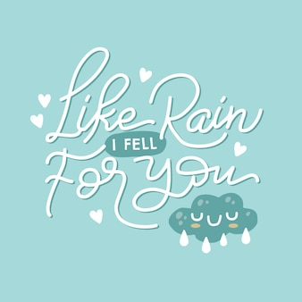 Comme la pluie je suis tombé pour toi citation inspirante et motivante de lettrage dessiné à la main