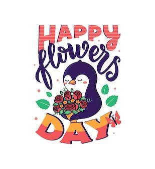 La composition caricaturale de l'animal étreint le bouquet de fleurs. le pingouin avec une phrase de lettrage - happy flowers day.