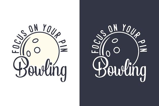 Concentrez-vous sur votre illustration de conception de t-shirt de bowling de typographie vintage de bowling