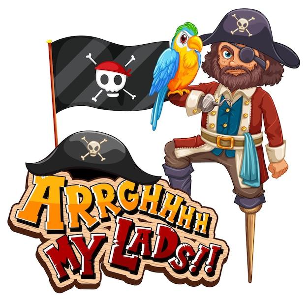 Concept d'argot de pirate avec la phrase arrgh my lads et un personnage de dessin animé de pirate