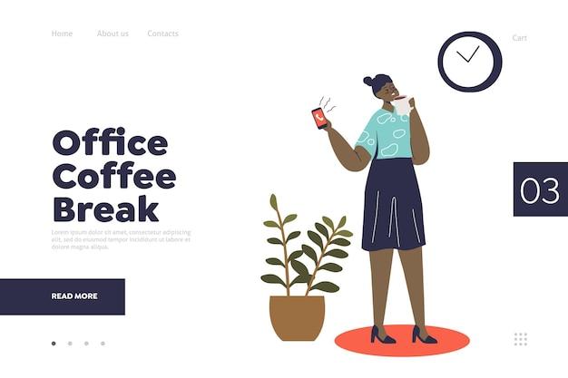 Concept de pause-café de bureau de page de destination avec femme d'affaires de dessin animé tenant une tasse de café et appelant le smartphone pendant la pause du travail