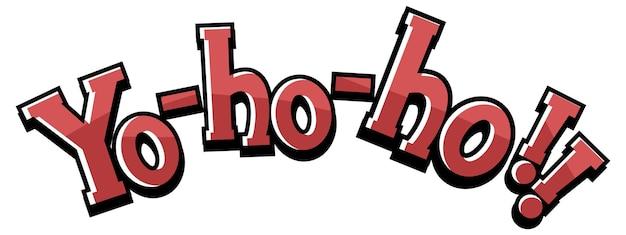 Concept de pirate avec bannière de mot yo-ho-ho sur fond blanc