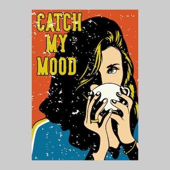 La conception d'affiche extérieure attrape mon illustration vintage d'humeur