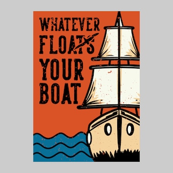 Conception d'affiche extérieure tout ce qui fait flotter votre bateau vintage