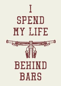 Conception d'affiche je passe ma vie derrière les barreaux avec illustration vintage de guidon de vélo