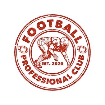 Conception de badge professionnel de football avec joueur de football faisant illustration vintage de position de tacle