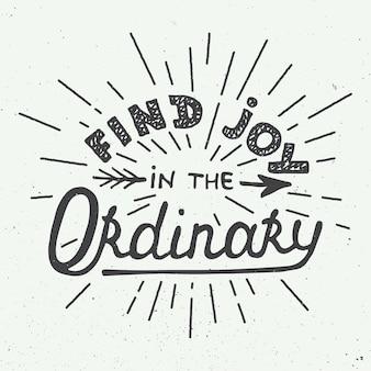 Conception dessinée à la main. trouver de la joie dans l'ordinaire.